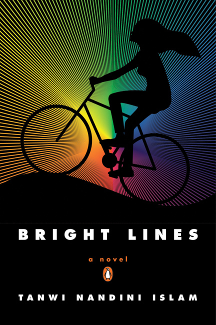Bright Lines by Tanwi Nandini Islam (August 2015, Penguin)