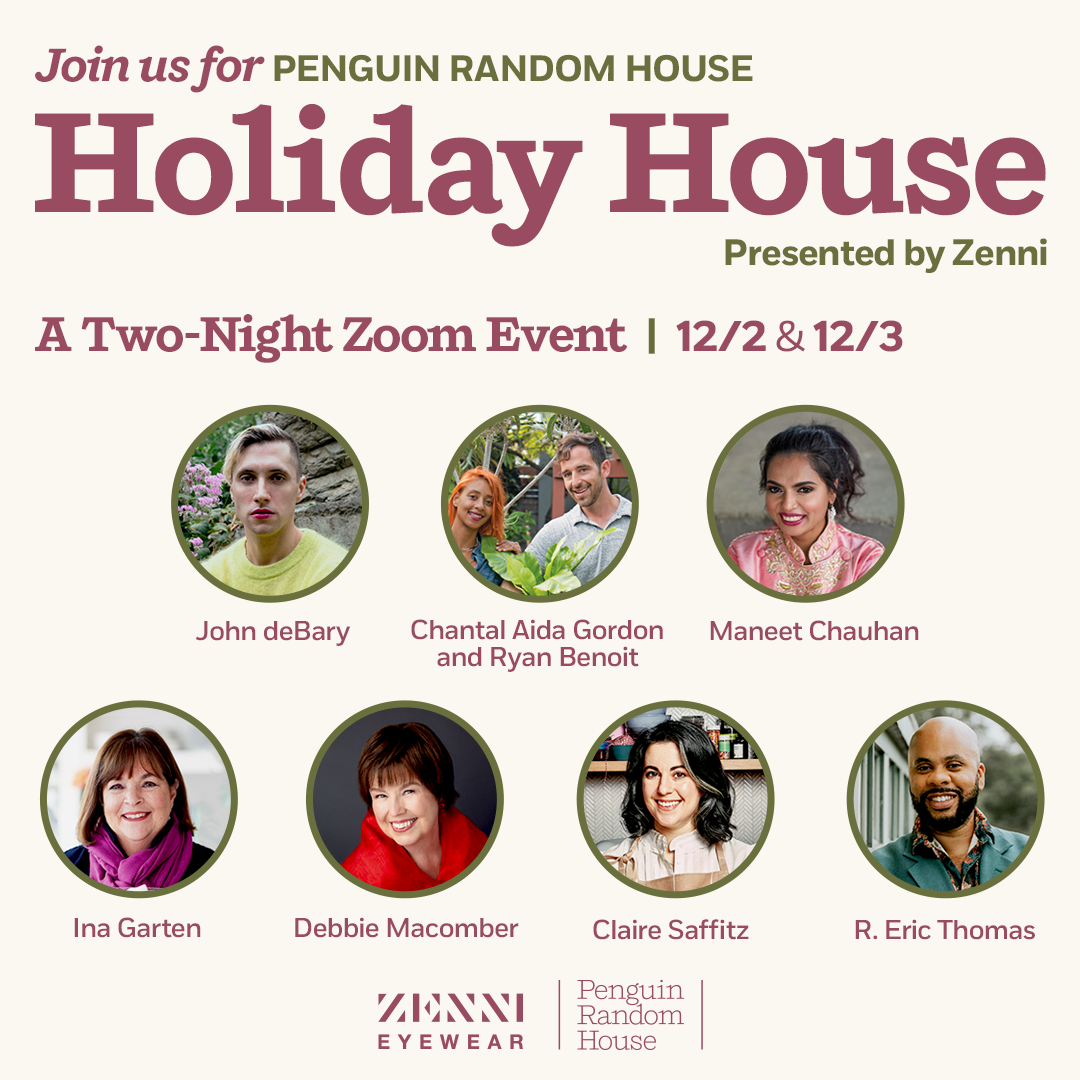 Holiday House Zoom event with The Horticult, John deBary, Maneet Chauhan, Ina Garten, Debbie Macomber, Claire Saffitz, R. Eric Thomas